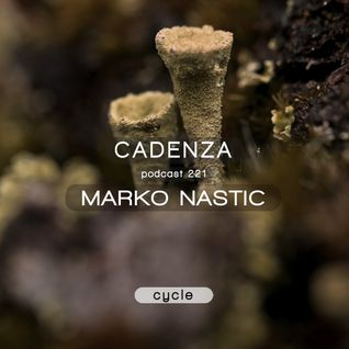 Cadenza Podcast | 221 - Marko Nastic (Cycle)