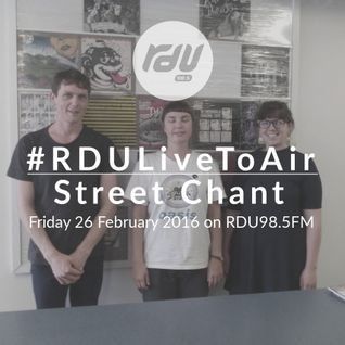 Street Chant – #RDULiveToAir – 26 February 2016