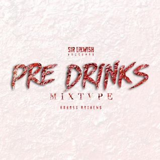 The ''Pre Drinks'' Mixtape [Rnbass x HipHop] Mixed By. Sir Likwish