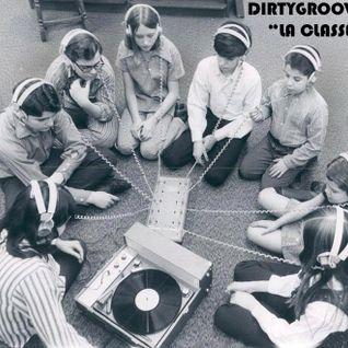 Dirtygroovy#9 la Classe