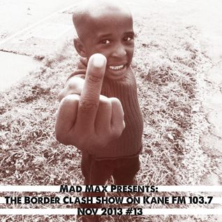 The Border Clash Show on KaneFM #13