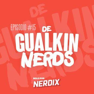 Degualkin Nerds #15 - Jesús Barrero / Midori / FIC Santiago 2016 / Ultraman X / Naruto UNS4
