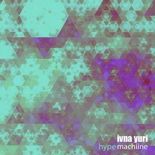 IVNA YURI / HYPE MACHiiNE