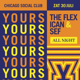 Yours Truly x Chicago Social Club | All-Nighter Part II | 30 July 2016