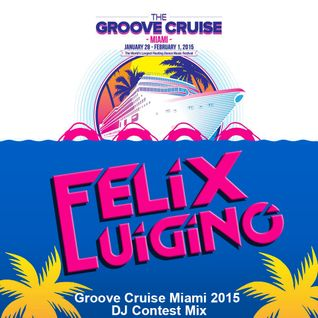 Groove Cruise Miami 2015 DJ Contest Mix