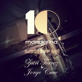 Zairi Torrez & Jorge Cuco saxo live set @ 10 años mandarina lounge
