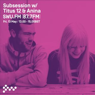 SWU FM - Subsession w/ Titus 12 & Anina - May 13