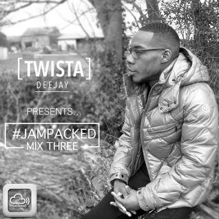 @TwistaDJ - #JamPacked Mix Three @Mixcloud