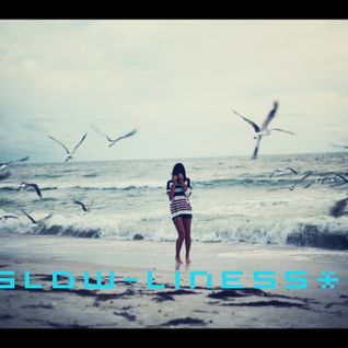 Slow-liness* 3