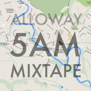 ALLOWAY 5am MIXTAPE