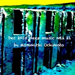 Dec 2015 deep music mix 21