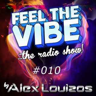 Alex Louizos - Feel The Vibe #010