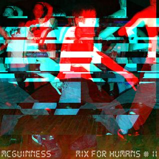 Mix For Humans #11 Tom McGuinness