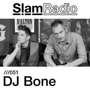 #SlamRadio - 051 - DJ Bone