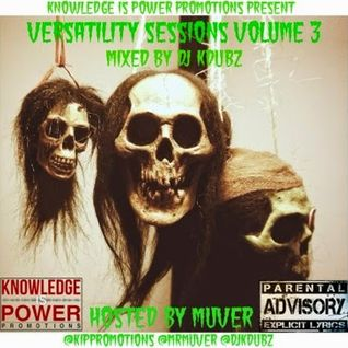 Versatility Sessions Volume 3 Mixed By DJ KDubz & Hosted By Muver
