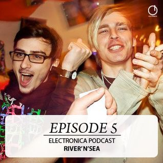 Electronica Podcast - Episode 5: River'n'Sea