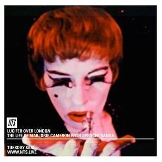 Lucifer Over London (Marjorie Cameron Special) - 23rd August 2016