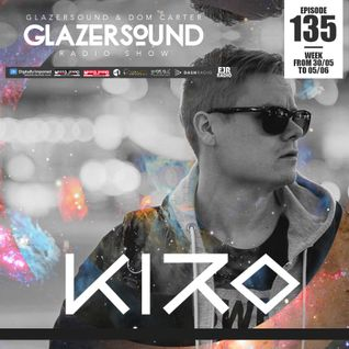 Glazersound Radio Show Episode 135 W/ Guest KIRO