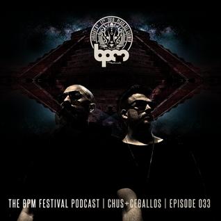 The BPM Festival Podcast 33 - Chus & Ceballos