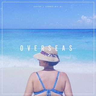 Avatar - OVERSEAS | Summer Mix #1