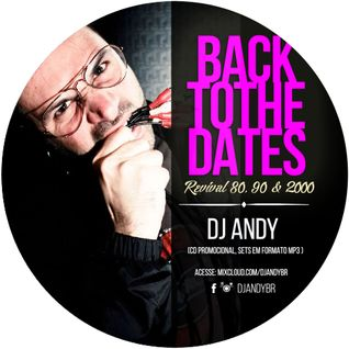 DJ ANDY - BACKTOTHEDATES SET