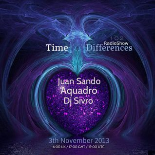 Juan Sando - Time Differences 102 [03 nov 2013] on Tm-radio.com