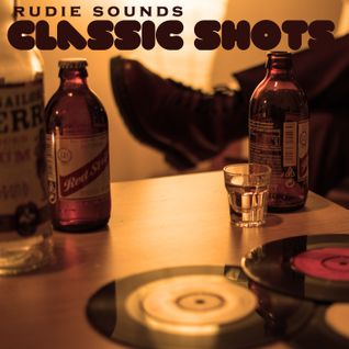 Rudie Sounds - Classic Shots Vol. 1