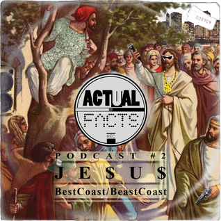 Je$u$ - Bestcoast/Beastcoast (ACTUAL FACTS PODCAST #2)