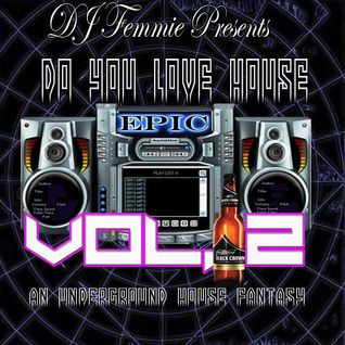 DJ FEMMIE PRESENTS DO YOU LOVE HOUSE VOL. 2 REMASTERED