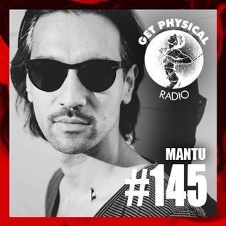 Get Physical Radio #145 mixed by MANTU