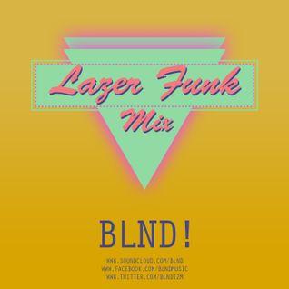 blnd! - Lazer Funk Mix