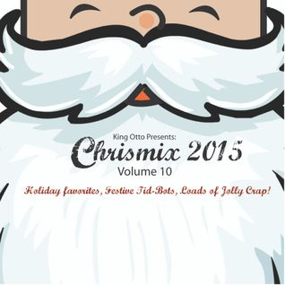 Chrismix Volume 10, 2015!!!