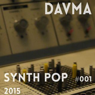 DAVMA - DEEPING IN 2015 - Synth Pop - #001 (09-06-15)