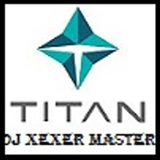 Xexer-Titan (Original Remix)