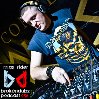 Max Rider - Brokendubz Podcast036