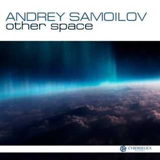 Andrey Samoilov - Other space