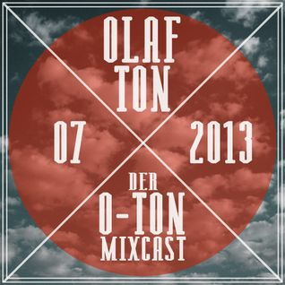Der O-Ton Mixcast | Juli 2013