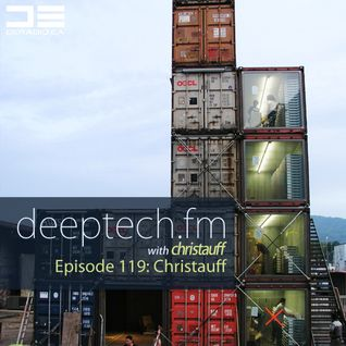 DeepTechFM 119 - Christauff (2015-08-27) [Mobilee Back to Back Vol. 9 Showcase]