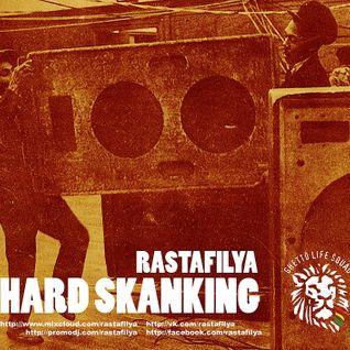 Rastafilya – Hard Skanking