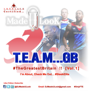 Team... GB Vol.1 #TheGreatestBritain
