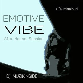 Dj Muzikinside - EMOTIVE VIBE (Afro House Session)