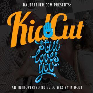 dauerfeuer.com presents: KIDCUT - ...still loves you
