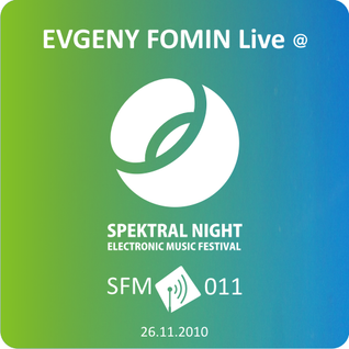 Evgeny Fomin - Live@Spektral Night [SFM 011]
