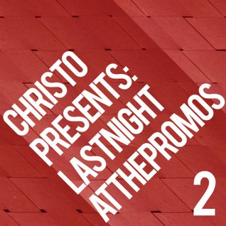 Christo Presents: Last Night at The Promos 2