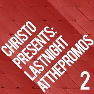 Christo Presents: Last Night at The Promos 2
