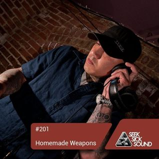 Homemade Weapons - Seek Sick Sound Podcast #201 Feb 2016