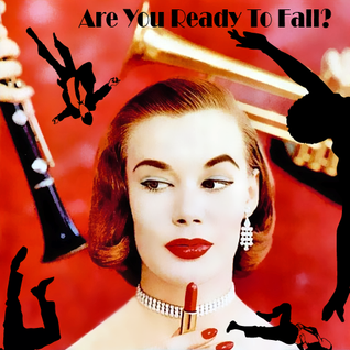 Are You Ready To Fall?