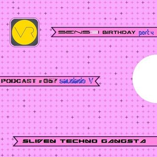 Sliven Techno Gangsta™ ~ Podcast # 057(Saudade V) (15 May 2014) SENSEI Birthday Session Vol.4
