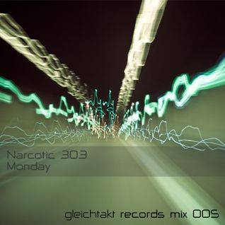 [GTMix005] Narcotic 303 - Monday