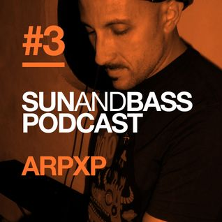 Sun and Bass Podcast 3 by Arpxp